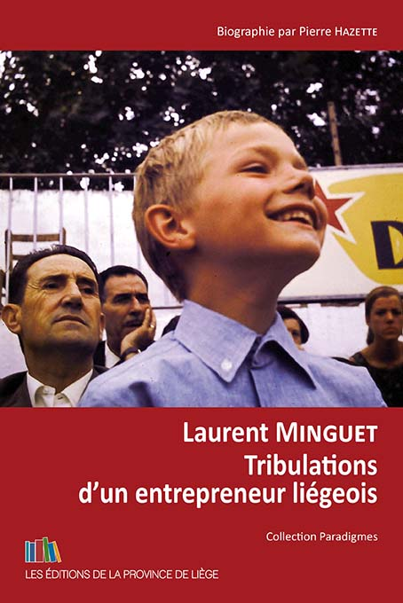 Laurent Minguet - Tribulations d'un entrepreneur liégeois