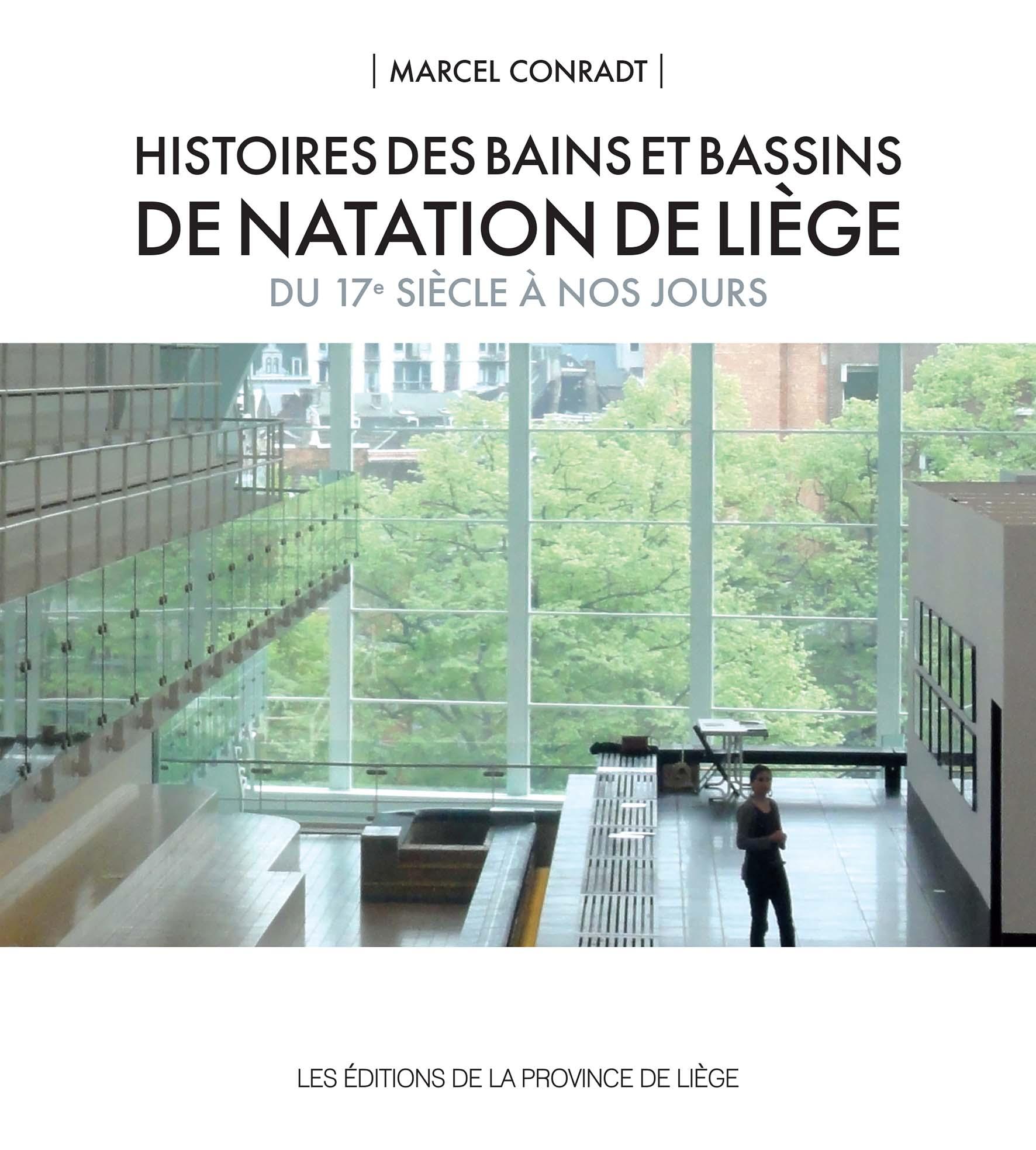 Histoires des bains et bassins de natation de Liège du 17e siècle à nos jours