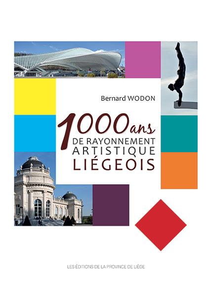 Mille ans de rayonnement artistique liégeois