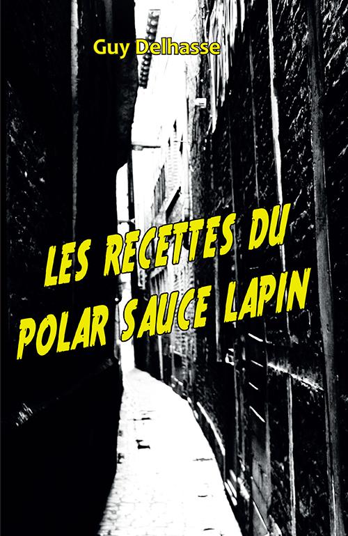Les Recettes du polar sauce lapin