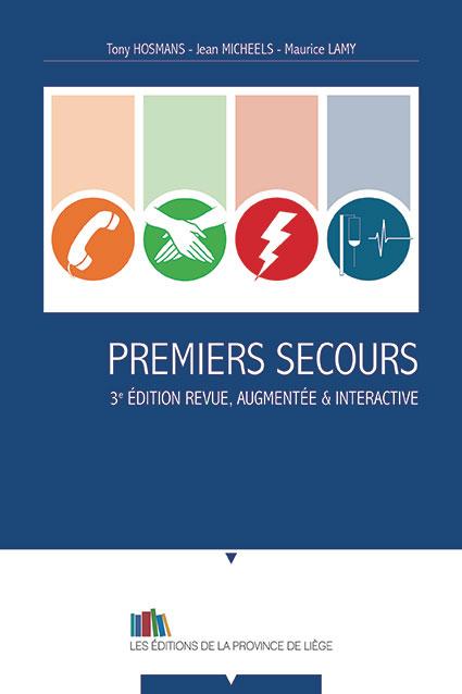 Premiers secours 3e édition revue, augmentée et interactive