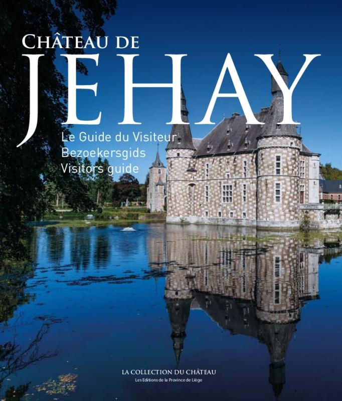 Château de Jehay - Le Guide du visiteur