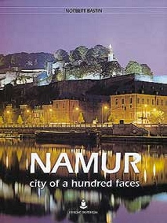 Namur city of a hundred faces (angl.)