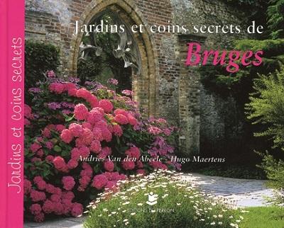 Jardins et coins secrets de Bruges (fr.)