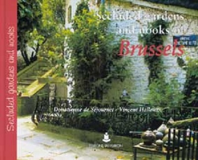 Secluded gardens and nooks of Brussels (angl.)