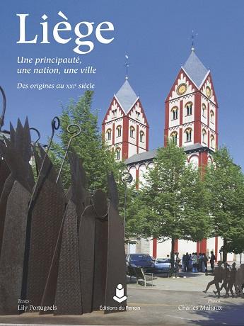 Liège. Une principauté, une nation, une ville