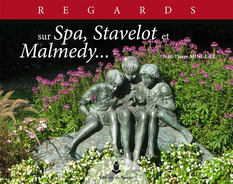 Regards sur Spa, Stavelot et Malmedy
