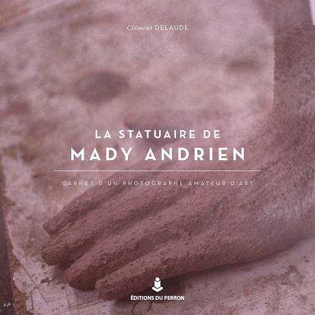 La statuaire de Mady Andrien
