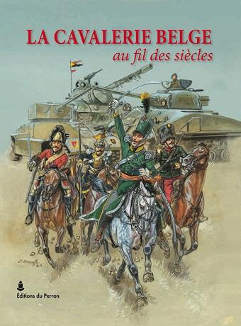 La cavalerie belge au fil des siècles (fr.)