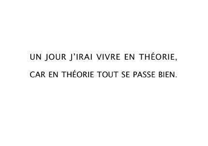 Un jour j'irai vivre en théorie...