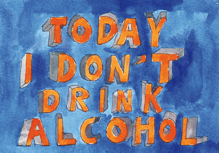 Today I don't drink alcohol